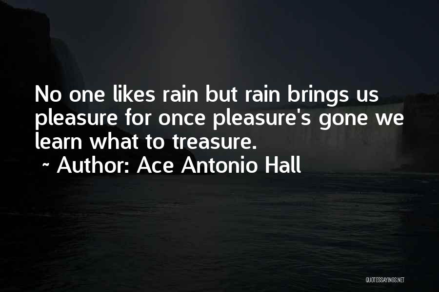 Life Learn Quotes By Ace Antonio Hall