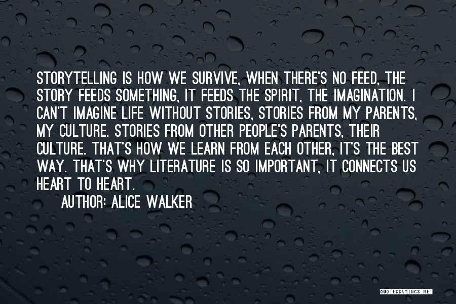 Life Learn Quotes By Alice Walker