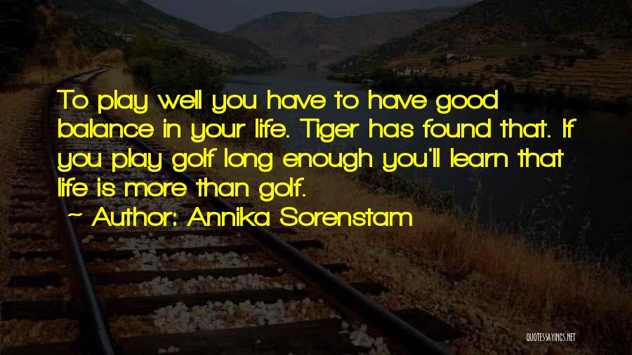Life Learn Quotes By Annika Sorenstam