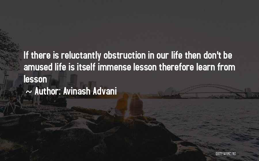 Life Learn Quotes By Avinash Advani