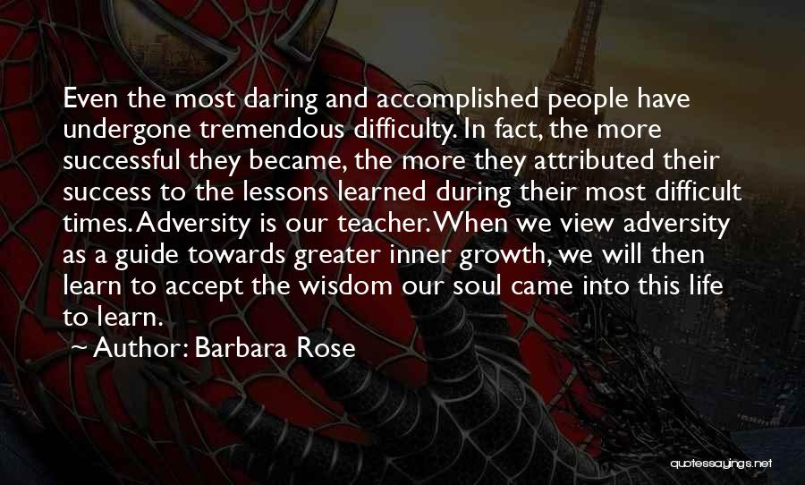 Life Learn Quotes By Barbara Rose