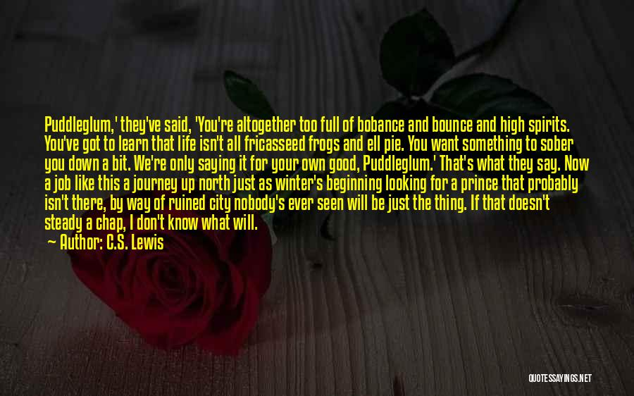Life Learn Quotes By C.S. Lewis