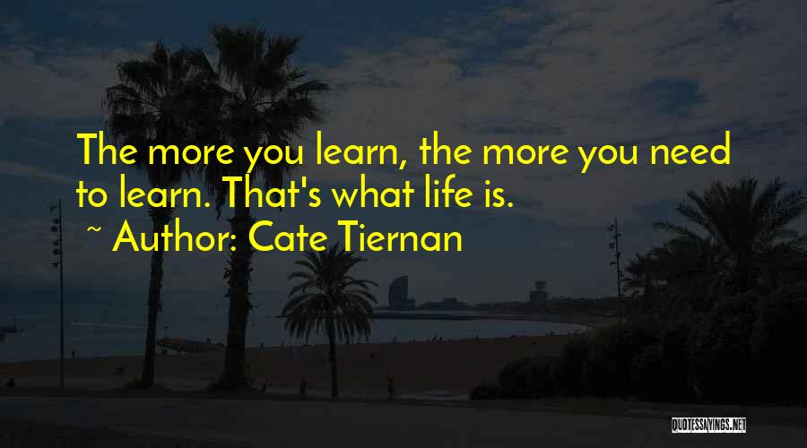 Life Learn Quotes By Cate Tiernan