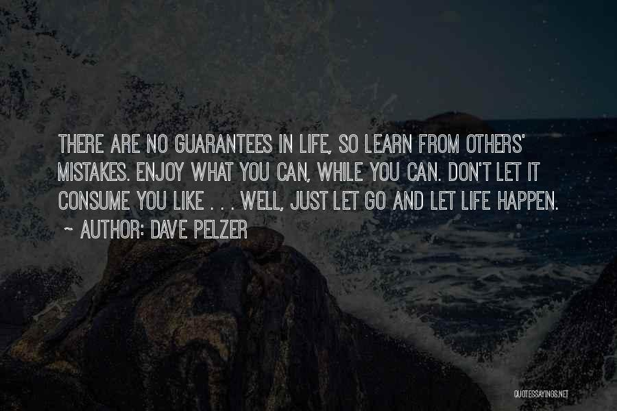 Life Learn Quotes By Dave Pelzer