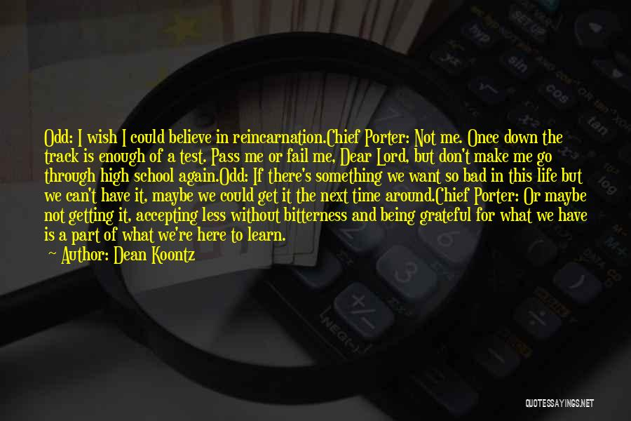 Life Learn Quotes By Dean Koontz