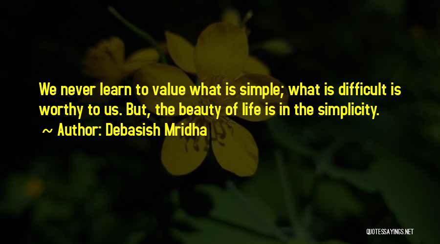 Life Learn Quotes By Debasish Mridha