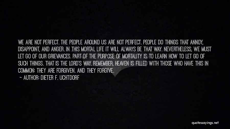 Life Learn Quotes By Dieter F. Uchtdorf