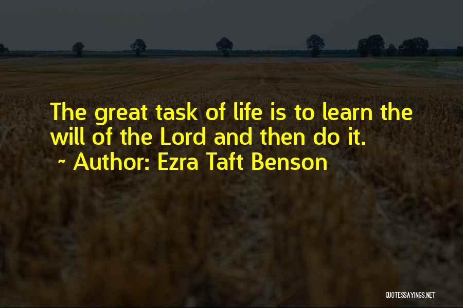 Life Learn Quotes By Ezra Taft Benson