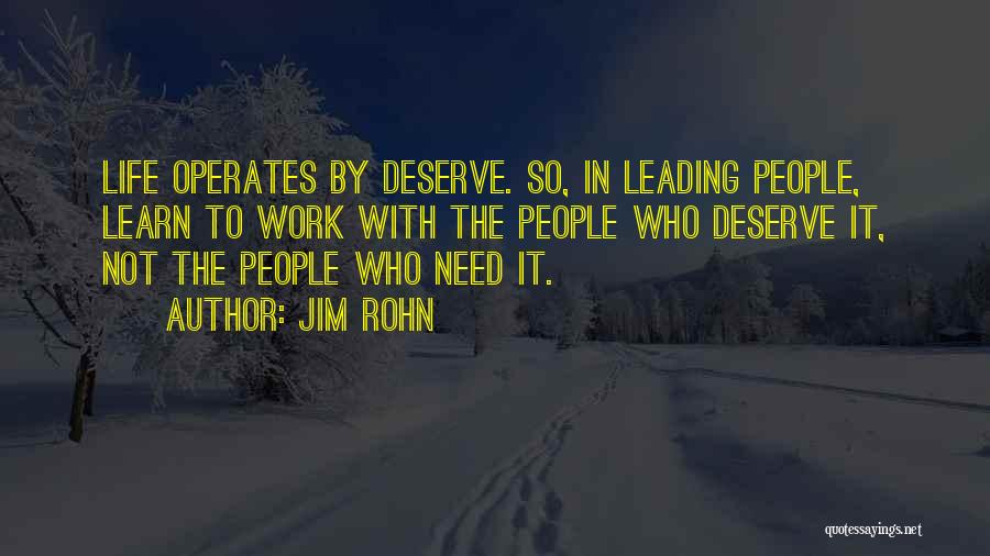 Life Learn Quotes By Jim Rohn