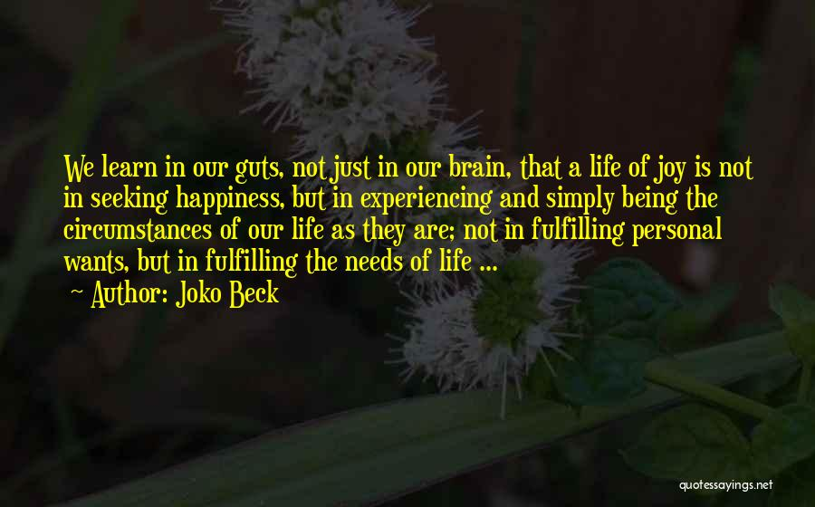 Life Learn Quotes By Joko Beck