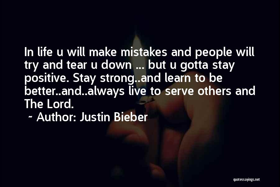 Life Learn Quotes By Justin Bieber