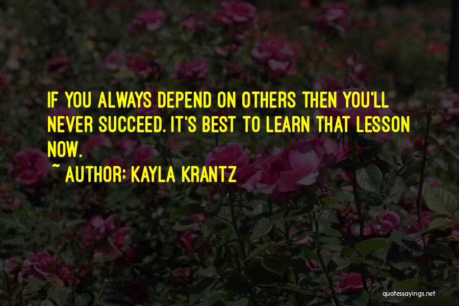 Life Learn Quotes By Kayla Krantz