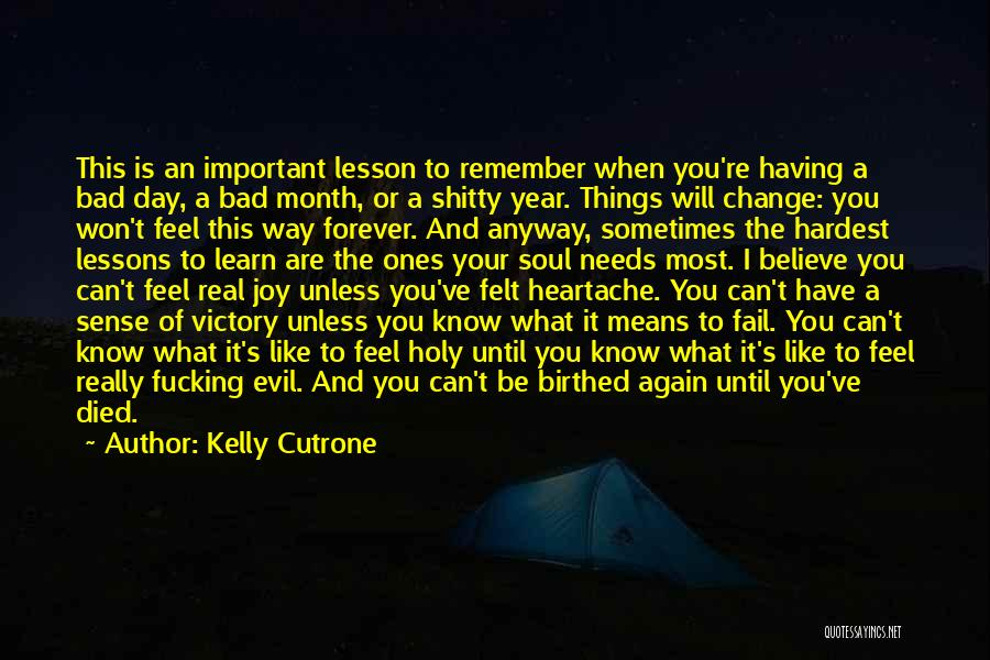 Life Learn Quotes By Kelly Cutrone