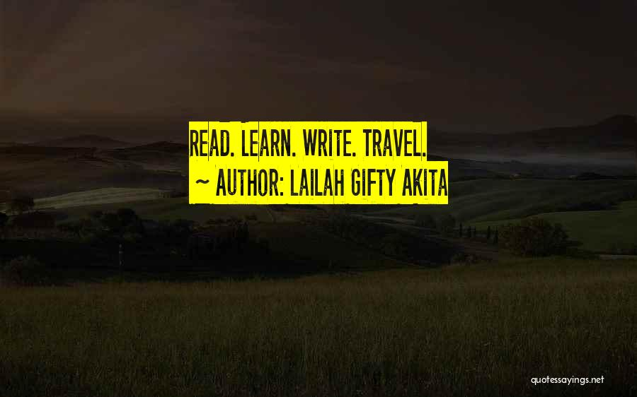 Life Learn Quotes By Lailah Gifty Akita