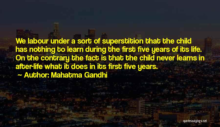 Life Learn Quotes By Mahatma Gandhi