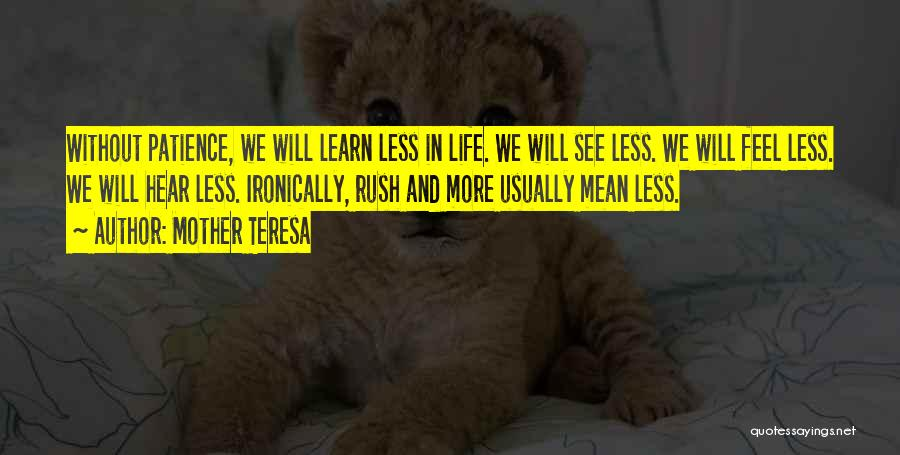 Life Learn Quotes By Mother Teresa