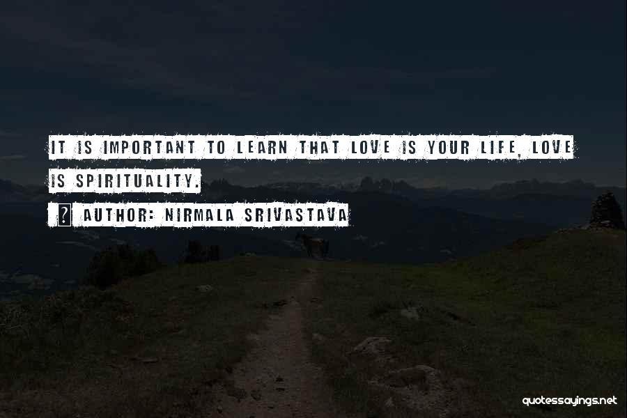 Life Learn Quotes By Nirmala Srivastava