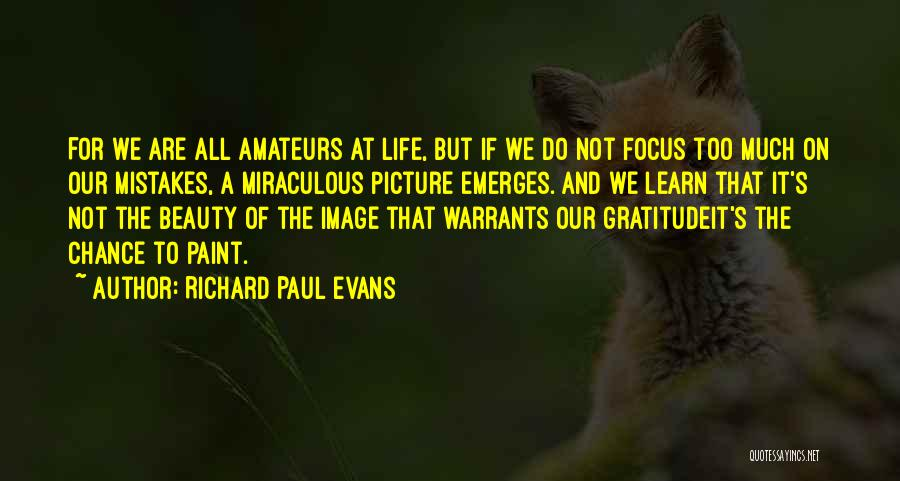 Life Learn Quotes By Richard Paul Evans