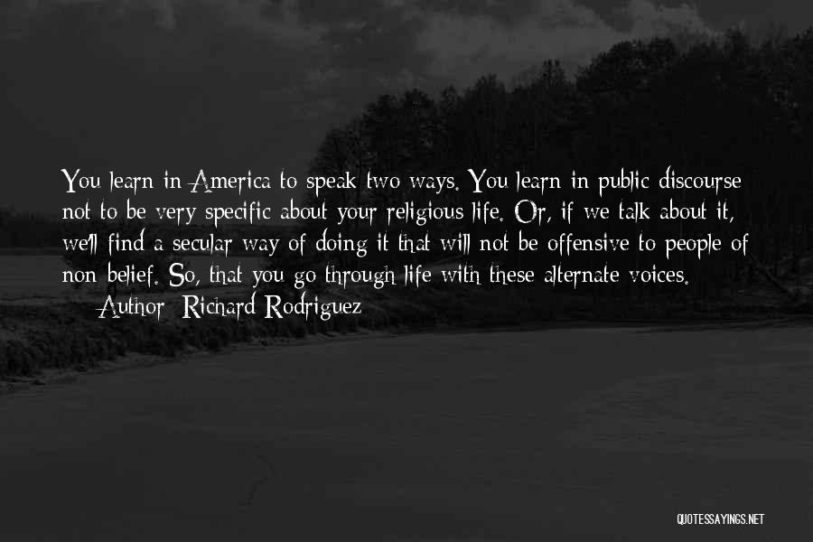 Life Learn Quotes By Richard Rodriguez