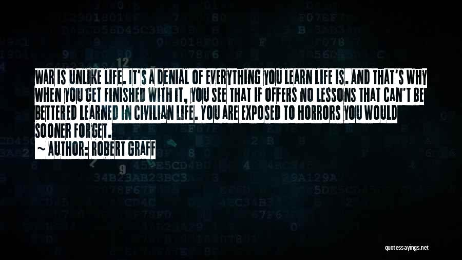 Life Learn Quotes By Robert Graff