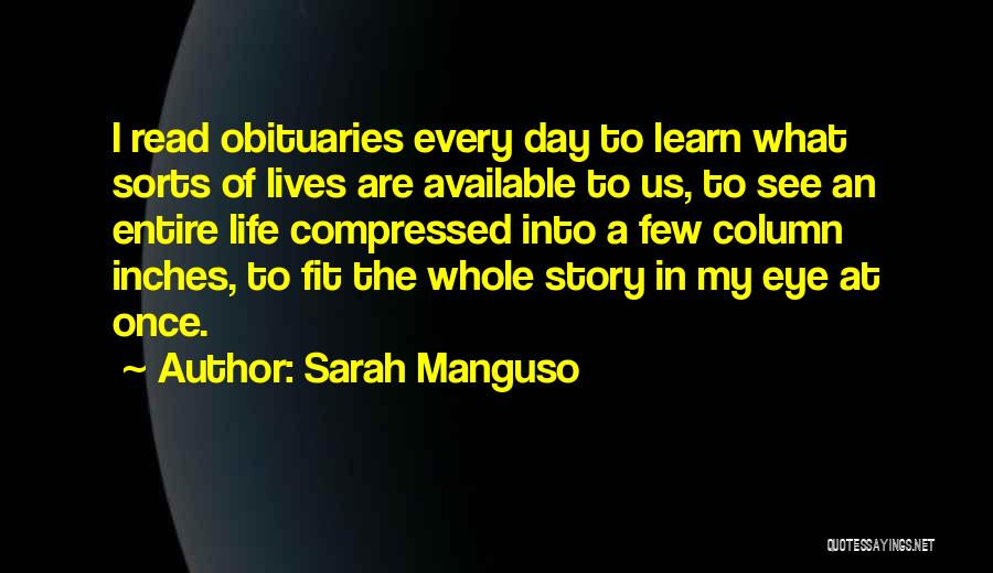 Life Learn Quotes By Sarah Manguso
