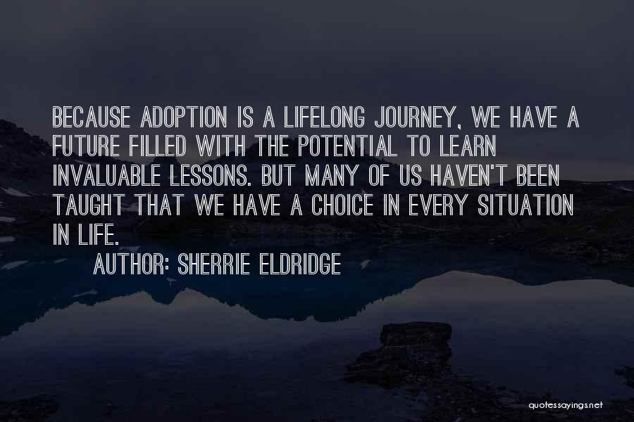 Life Learn Quotes By Sherrie Eldridge