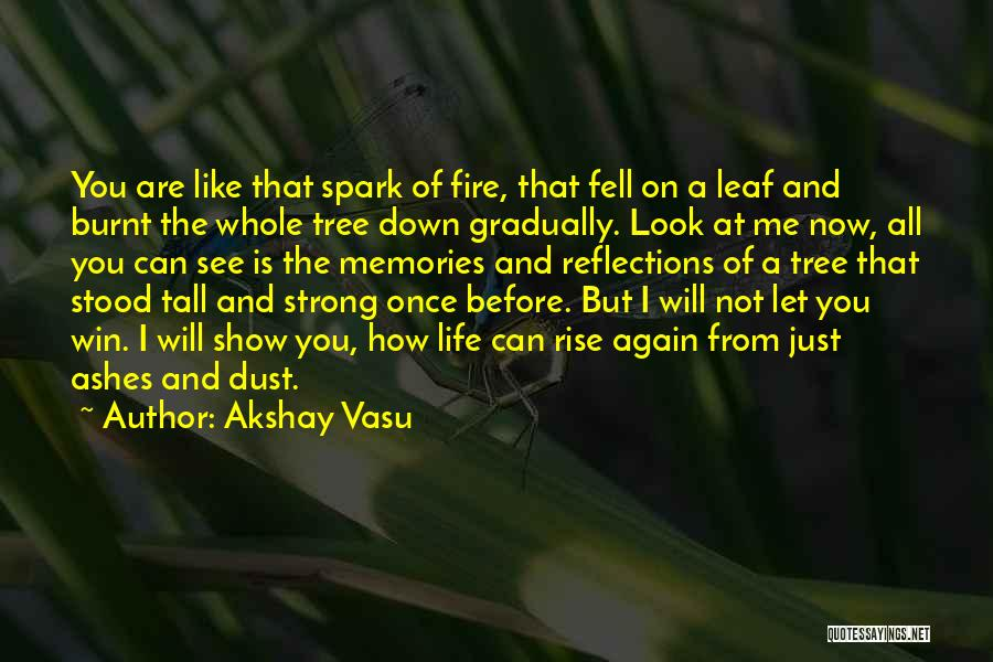 Life Like A Tree Quotes By Akshay Vasu