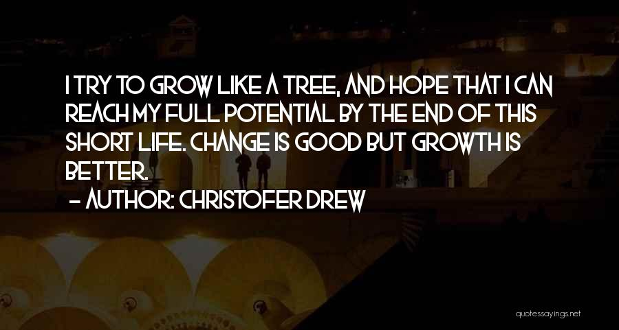 Life Like A Tree Quotes By Christofer Drew