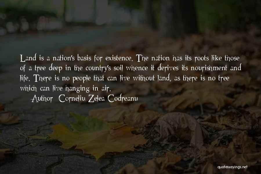 Life Like A Tree Quotes By Corneliu Zelea Codreanu