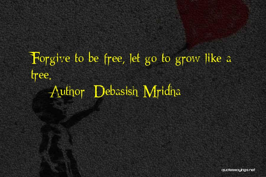 Life Like A Tree Quotes By Debasish Mridha