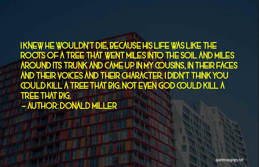 Life Like A Tree Quotes By Donald Miller