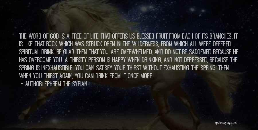 Life Like A Tree Quotes By Ephrem The Syrian