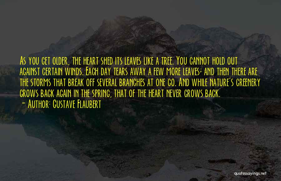 Life Like A Tree Quotes By Gustave Flaubert