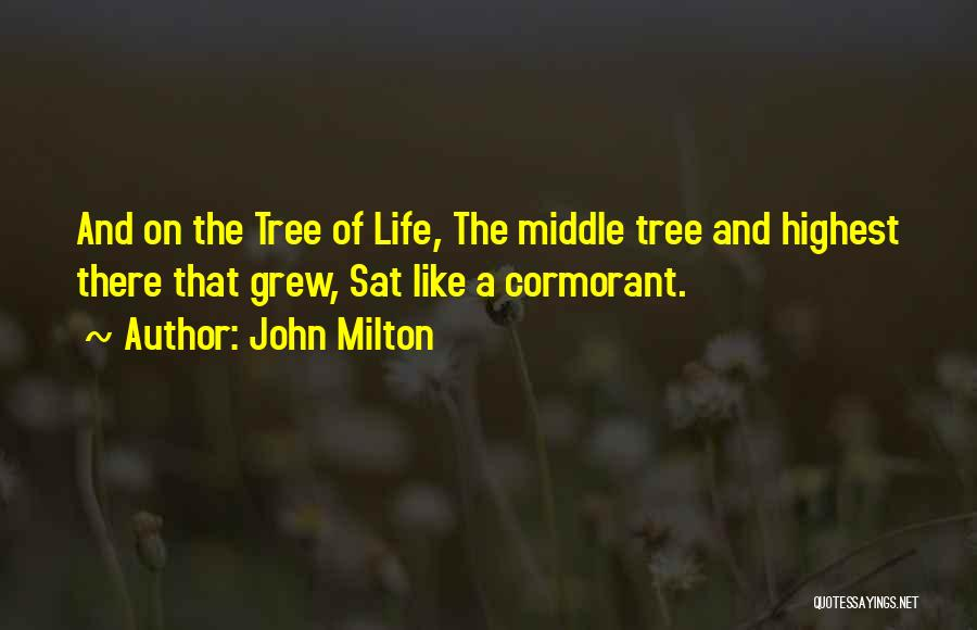 Life Like A Tree Quotes By John Milton