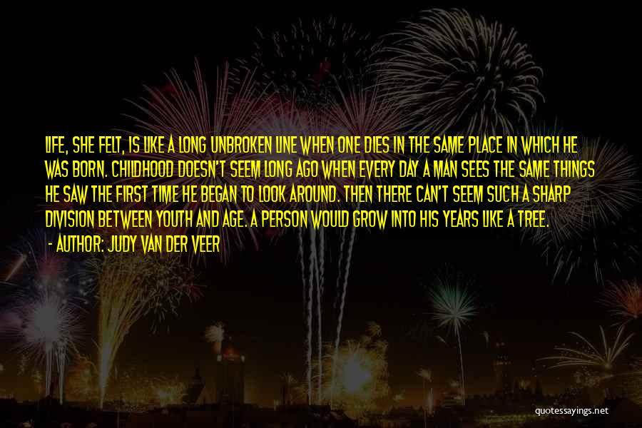 Life Like A Tree Quotes By Judy Van Der Veer