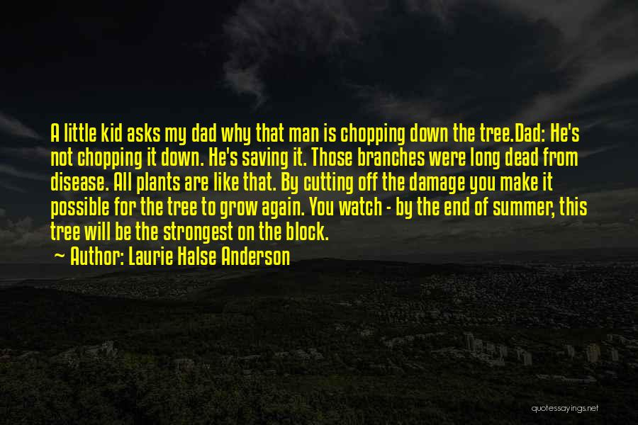 Life Like A Tree Quotes By Laurie Halse Anderson