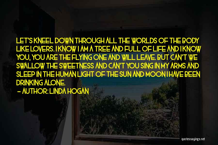 Life Like A Tree Quotes By Linda Hogan