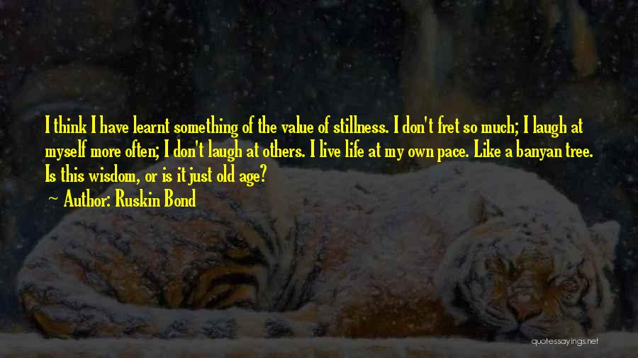 Life Like A Tree Quotes By Ruskin Bond