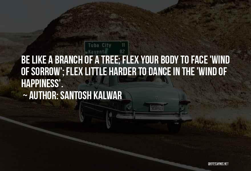 Life Like A Tree Quotes By Santosh Kalwar