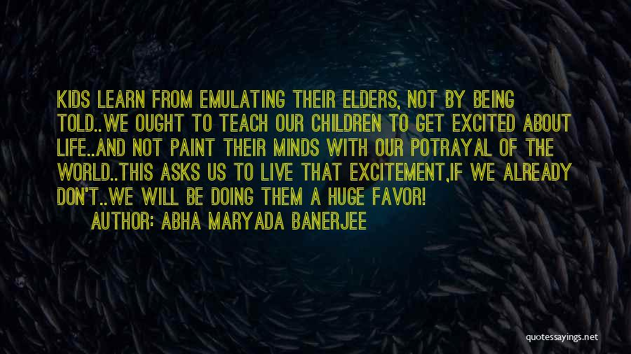 Life Live And Learn Quotes By Abha Maryada Banerjee