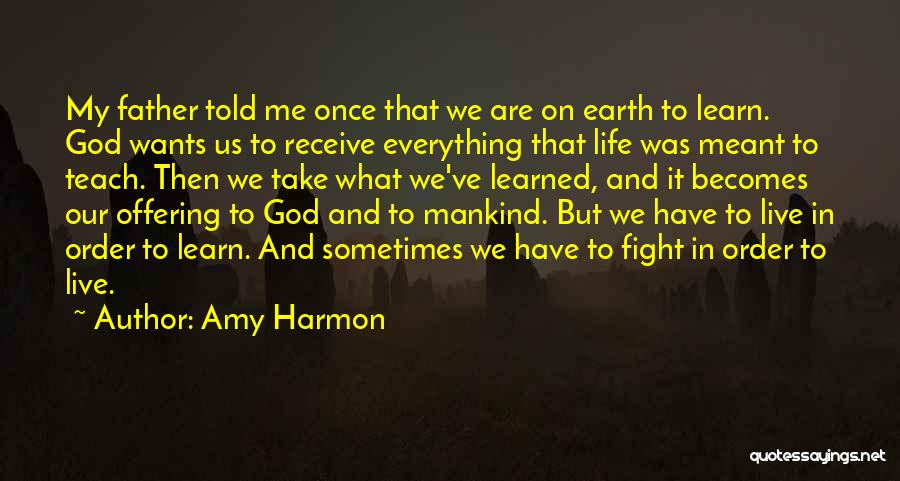 Life Live And Learn Quotes By Amy Harmon
