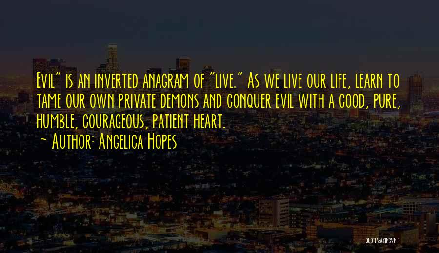 Life Live And Learn Quotes By Angelica Hopes