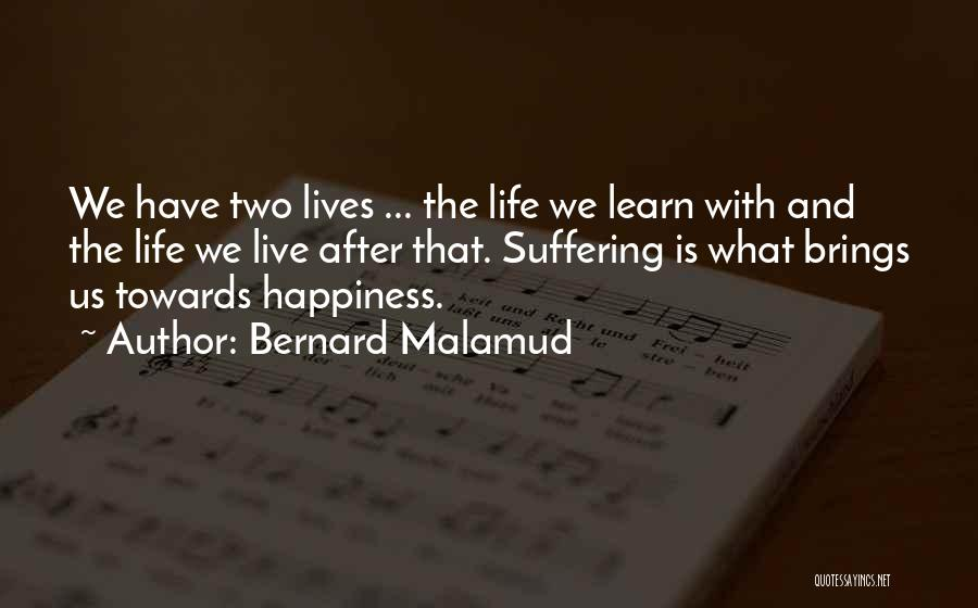 Life Live And Learn Quotes By Bernard Malamud