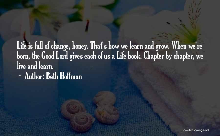 Life Live And Learn Quotes By Beth Hoffman