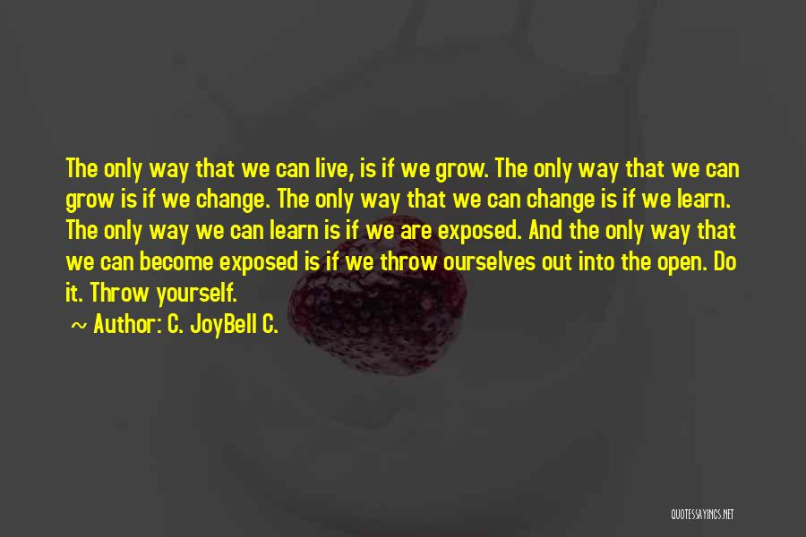 Life Live And Learn Quotes By C. JoyBell C.