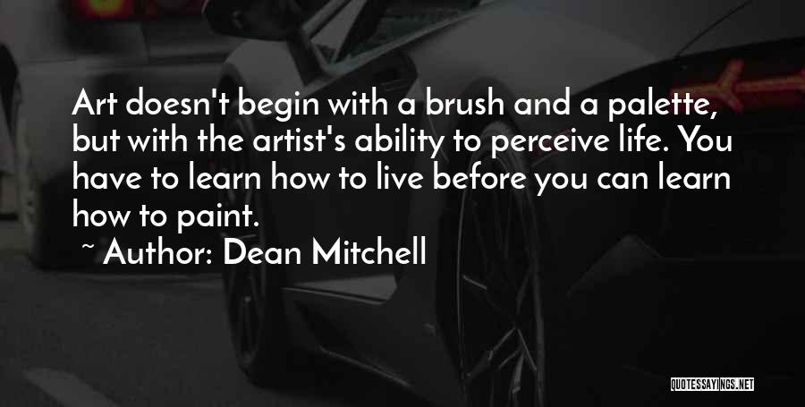 Life Live And Learn Quotes By Dean Mitchell