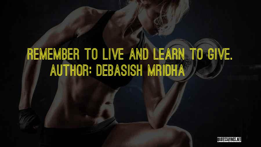 Life Live And Learn Quotes By Debasish Mridha