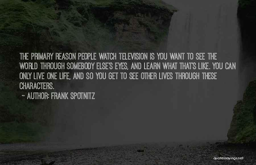 Life Live And Learn Quotes By Frank Spotnitz