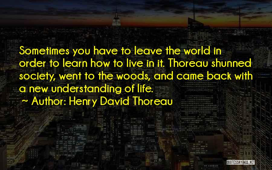 Life Live And Learn Quotes By Henry David Thoreau