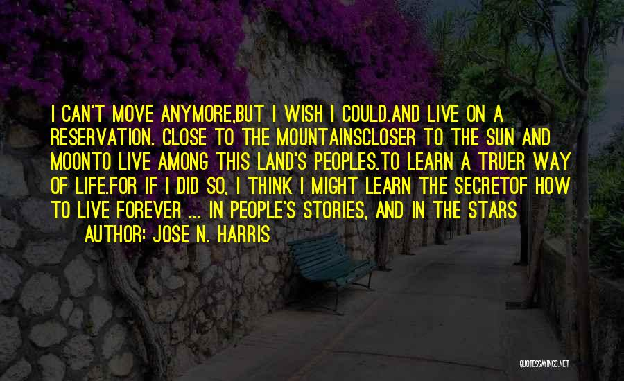 Life Live And Learn Quotes By Jose N. Harris